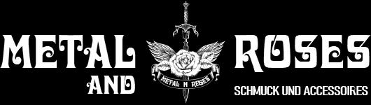 Metal and Roses